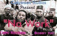 "Callywood: Okpo Rekordz Release First Video ""Na Work"""