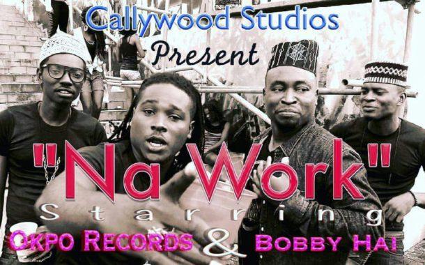 "Callywood: Okpo Rekordz Release First Video ""Na Work"""